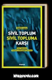 Sivil Toplum Sivil Topluma Karşı & Sivil Toplumun Türkiye'deki ve Dünyadaki Serüveni