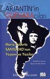 Arjantin'in Guevaracıları - Mario Roberto Santucho'nun Yaşamı ve Yazıları