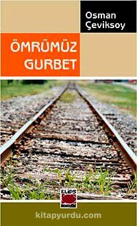 Ömrümüz Gurbet - Osman Çeviksoy pdf epub