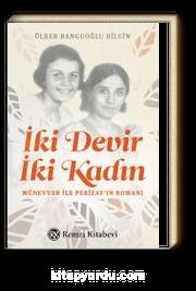 İki Devir İki Kadın & Münevver ile Perizat'ın Romanı