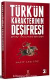 Türk'ün Karakterinin Deşifresi