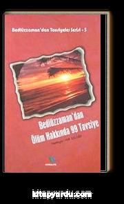Bediüzzaman'dan Ölüm Hakkında 99 Tavsiye / Bediüzzaman'dan Tavsiyeler Serisi-5