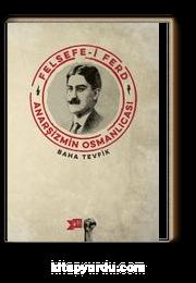 Felsefe-i Ferd & Anarşizmin Osmanlıcası