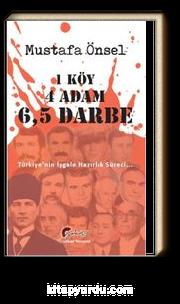 1 Köy, 4 Adam, 6,5 Darbe & Türkiye'nin İşgale Hazırlık Süreci