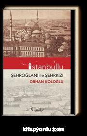 İstanbullu Şehroğlanı ile Şehrkızı