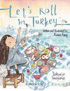Let's Roll in Turkey & Türkiye'yi Geziyoruz