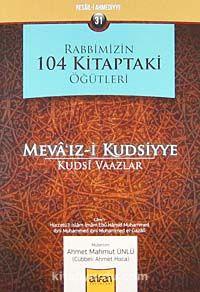 Rabbimizin 104 Kitaptaki Öğütleri & Meva'ız-i Kudsiyye (Kudsi Vaazlar)