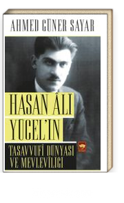 Hasan Ali Yücel'in Tasavvufi Dünyası ve Mevleviliği