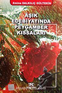 Aşık Edebiyatında Peygamber Kıssaları - Emine Dalkılıç Gültekin pdf epub