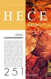Sayı:251 Kasım 2017 Hece Aylık Edebiyat Dergisi Dosya: Alaeddin Özdenören