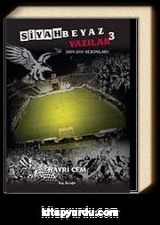Siyah Beyaz Yazılar 3 (2009-2011 Sezonları)