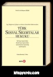 İşçi, Bağımsız Çalışan ve Kamu Görevlileri Bakımından Türk Sosyal Sigortalar Hukuku