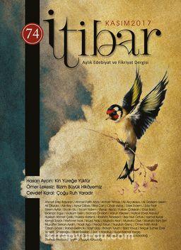 Sayı:74 Kasım 2017 İtibar Edebiyat ve Fikriyat Dergisi