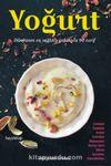 Yoğurt & Dünyanın En Sağlıklı Gıdasıyla 90 Tarif