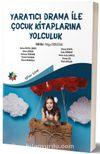 Yaratıcı Drama ile Çocuk Kitaplarına Yolculuk