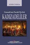 Osmanlı'nın Paralel Devleti Kadızadeliler