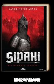 Sipahi & Bir Osmanlı Süvarisi