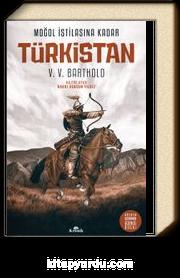 Moğol İstilasına Kadar Türkistan (Ciltli)