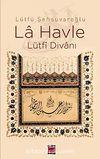La Havle - Lütfi Divanı (Ciltli)