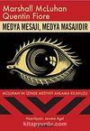 Medya Mesajı, Medya Masajıdır & Mcluhan'ın İzinde Medyayı Anlama Kılavuzu