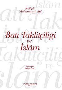 Batı Taklitçiliği ve İslam - Muhammed Atıf Hoca pdf epub