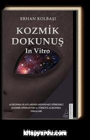 Kozmik Dokunuş & In Vitro