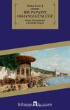 Bir Papazın Osmanlı Günlüğü & Saray Merasimler Gündelik Hayat