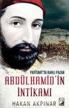 Abdulhamid'in İntikamı & Payitahtta Kanlı Pazar