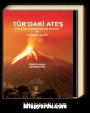 Tur'daki Ateş & Hallac-I Mansur'un Hayatı ve Düşünceleri