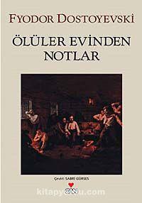 Ölüler Evinden Notlar - Fyodor Mihayloviç Dostoyevski pdf epub