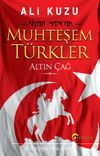 Muhteşem Türkler & Altın Çağ