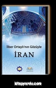 İlber Ortaylı'nın Gözüyle İran
