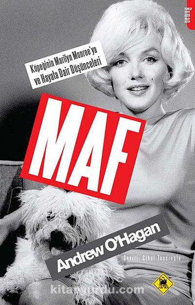 Maf & Köpeğinin Marilyn Monroe ya ve Hayata Dair Düşünceleri