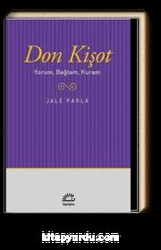 Don Kişot & Yorum, Bağlam, Kuram