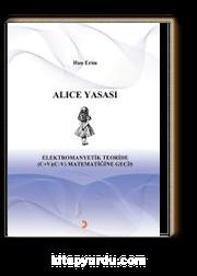 Alice Yasası Elektromanyetik Teoride (C+V) (C-V) Matematiğine Geçiş
