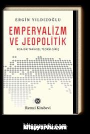 Emperyalizm ve Jeopolitik & Kısa Bir Tarihsel Teorik Girişi