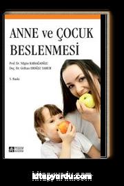 Anne ve Çocuk Beslenmesi / Prof. Dr. Nilgün Karaağaoğlu