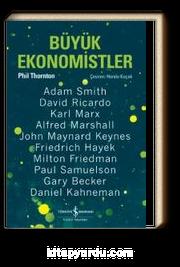 Büyük Ekonomistler & Düşünceleriyle Yaşam Tarzımızı Değiştiren On Ekonomist