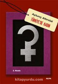 Türkiye'de Kadın - Aytunç Altındal pdf epub