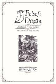 Felsefi Düşün Akademik Felsefe Dergisi Sayı:9 Batı'da ve Türkiye'de Hümanizm: Dün-Bugün