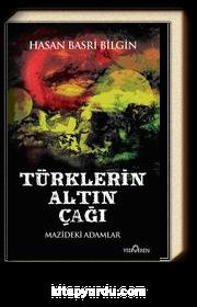 Türklerin Altın Çağı & Mazideki Adamlar