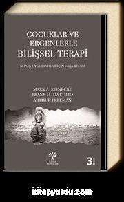 Çocuklar ve Ergenlerle Bilişsel Terapi & Klinik Uygulamalar İçin Vaka Kitabı