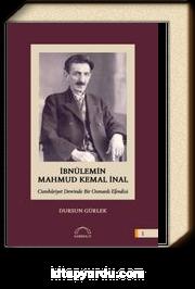 İbnülemin Mahmut Kemal İnal Cumhuriyet Devrinde Bir Osmanlı Efendisi