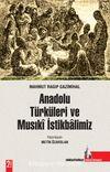 Anadolu Türküleri ve Musıki İstikbalimiz