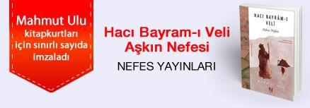 Hacı Bayram-ı Veli  Aşkın Nefesi. Mahmut Ulu, Kitapkurtları için Sınırlı Sayıda İmzaladı.