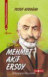 Mehmet Akif Ersoy / Edebiyat Kahramanlarımız 1