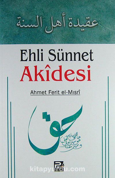 Ehli Sünnet Akidesi (Ahmet Ferit el-Mısri) - Ahmed Ferid El-Mısri pdf epub