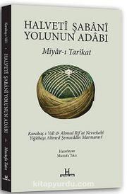 Halveti Şabani Yolunun Adabı & Miyar-ı Tarikat