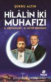 Hilal'in İki Muhafızı & II. Abdulhamid - R. Tayyip Erdoğan