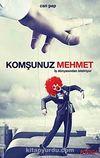 Komşunuz Mehmet & İş Dünyasından Bildiriyor